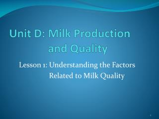 Unit D: Milk Production and Quality