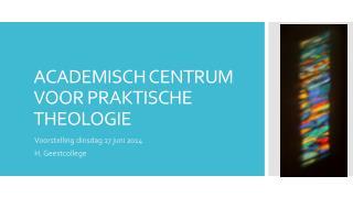 ACADEMISCH CENTRUM VOOR PRAKTISCHE THEOLOGIE