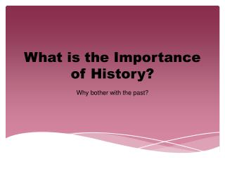 What is the Importance of History?
