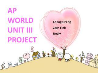 AP WORLD UNIT III PROJECT