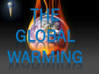THE GLOBAL  WARMING