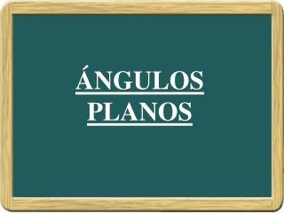 NGULOS PLANOS