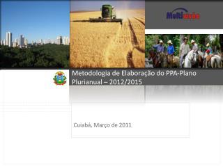 Metodologia de Elaboração do PPA-Plano Plurianual – 2012/2015