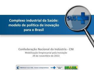Complexo industrial da Saúde: modelo de política de inovação  para  o Brasil