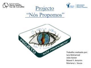 Projecto  �N�s Propomos�