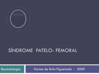 S NDROME  PATELO- FEMORAL