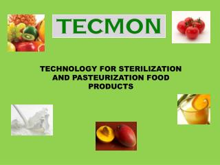 TECHNOLOGY FOR STERILIZATION AND PASTEURIZATION FOOD PRODUCTS
