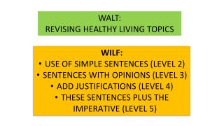 WILF:  USE OF  SIMPLE SENTENCES (LEVEL 2) SENTENCES  WITH OPINIONS (LEVEL 3)