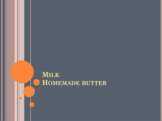 Milk Homemade  butter