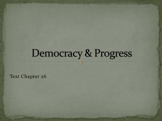 Democracy & Progress