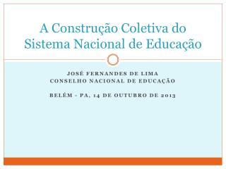 A Construção Coletiva do Sistema Nacional de Educação