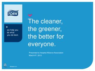 The cleaner, the greener, the better for everyone.