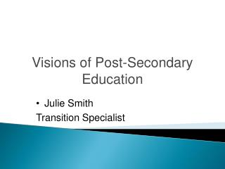 Visions of Post-Secondary Education