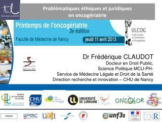 Problématiques éthiques et juridiques  en  oncogériatrie