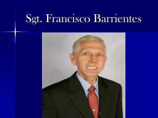 Sgt. Francisco Barrientes