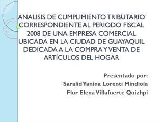 Presentado por: Saralid Yanina Lorenti Mindiola Flor Elena Villafuerte Quizhpi