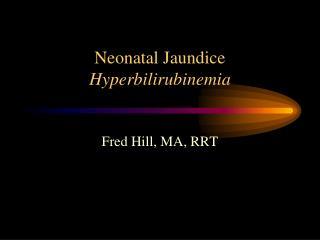 Neonatal Jaundice Hyperbilirubinemia
