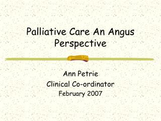 Palliative Care An Angus Perspective