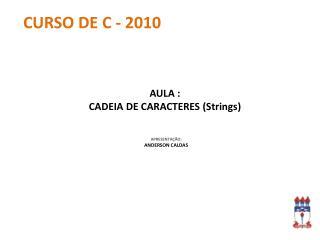 APRESENTAÇÃO: ANDERSON CALDAS