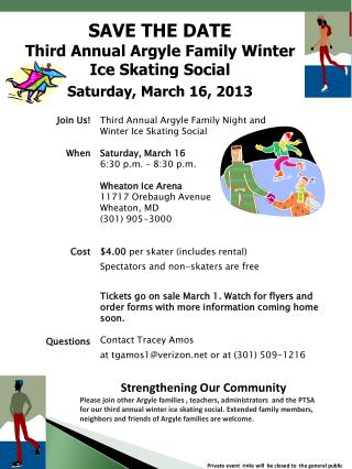 SAVE THE DATE Third Annual Argyle Family Winter Ice Skating Social Saturday, March 16, 2013