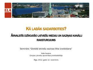 Kā labāk sadarboties? Ārvalstīs dzīvojošo latviešu mediju un saziņas kanālu raksturojums