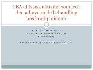 CEA af fysisk aktivitet som led i den adjuverende behandling  hos kr�ftpatienter