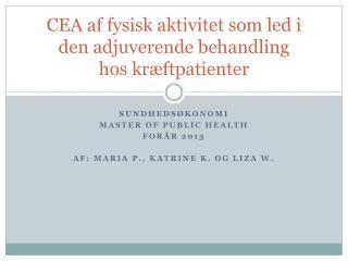 CEA af fysisk aktivitet som led i den adjuverende behandling  hos kræftpatienter