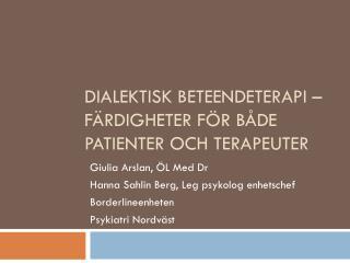 Dialektisk beteendeterapi � f�rdigheter f�r b�de patienter och terapeuter