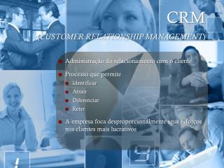 CRM ( CUSTOMER RELATIONSHIP MANAGEMENT )