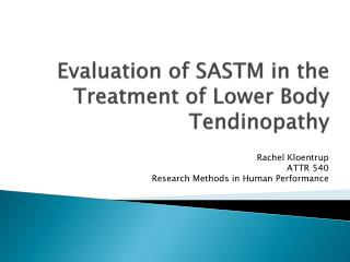 Evaluation of SASTM in the Treatment of Lower Body  Tendinopathy