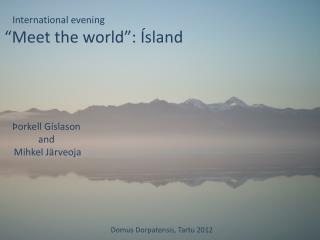 "International evening ""Meet the world"": Ísland"