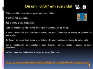 """Dê um """"click"""" em sua vida!"""