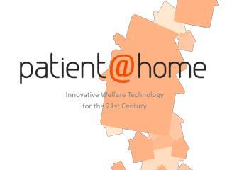 Innovative Welfare Technology  for  the 21st Century