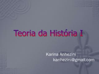 Teoria da Hist�ria I