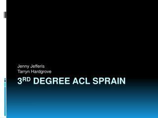 3 rd  Degree ACL Sprain