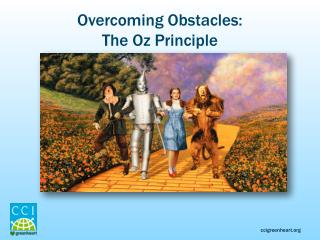 Overcoming Obstacles:  The Oz Principle