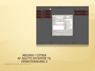 Melding I  Cetrea af akutte patienter til  operationsgang 2