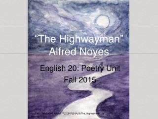 �The Highwayman� Alfred Noyes