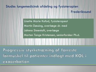 Progressiv styrketræning af forreste lårmuskel til patienter indlagt med KOL i  exacerbation