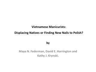 Vietnamese Manicurists: Displacing Natives or Finding New Nails to Polish?