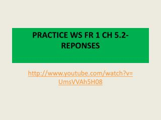 PRACTICE WS FR 1 CH 5.2- REPONSES