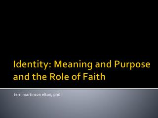 Identity: Meaning and Purpose and the Role of Faith