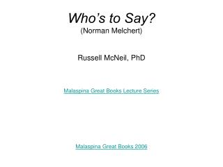 Who s to Say Norman Melchert