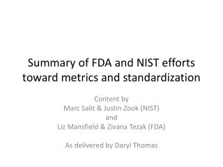 Summary of FDA and NIST efforts toward metrics and standardization