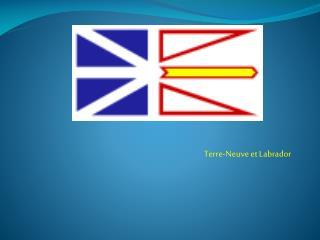 Terre- Neuve  et Labrador