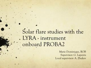 Solar flare studies with the LYRA - instrument onboard PROBA2