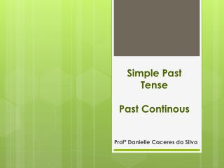 Simple Past  Tense Past C ontinous