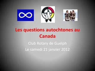 Les questions autochtones au Canada