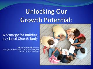 Unlocking Our  Growth Potential: