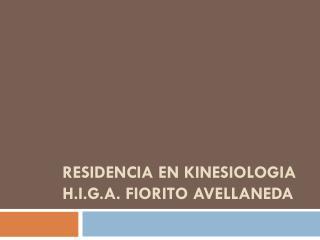 RESIDENCIA EN KINESIOLOGIA  H.I.G.A. FIORITO AVELLANEDA